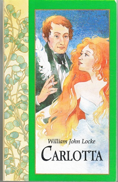 William John Locke Carlotta : [romaan]