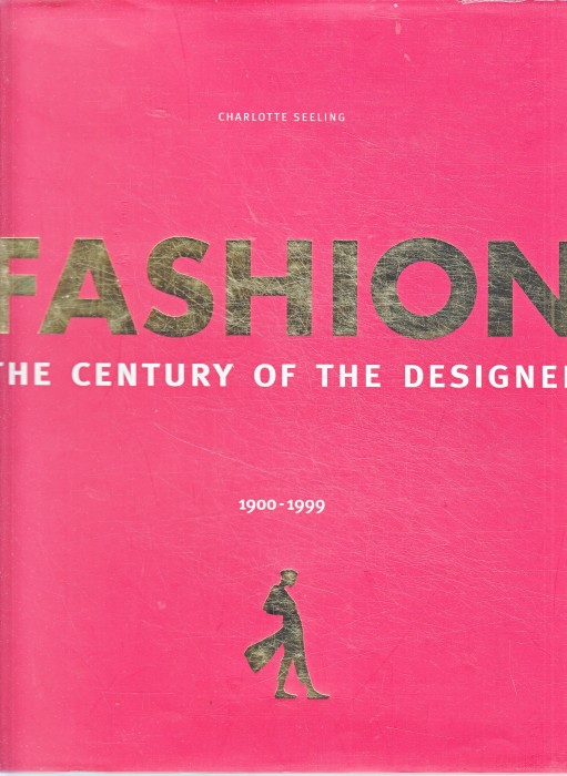 Fashion: The Century of Designers 1900-1999 illustrated edition