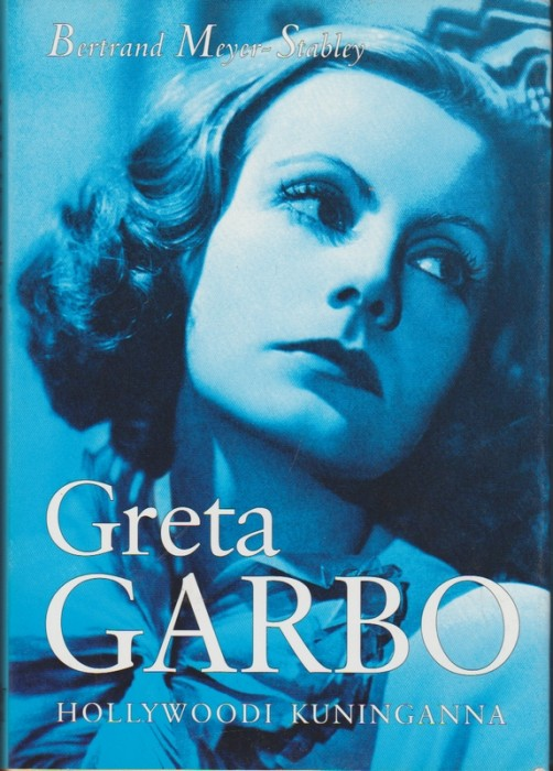 Greta Garbo : Hollywoodi kuninganna