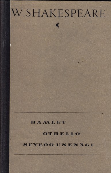 William Shakespeare Hamlet ; Othello ; Suveöö unenägu