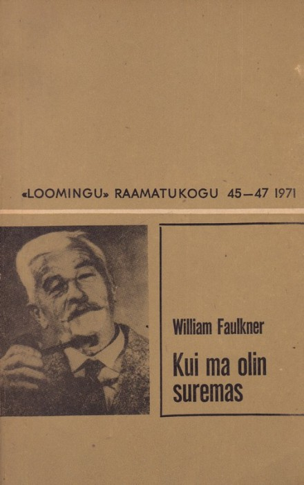 William Faulkner Kui ma olin suremas : romaan