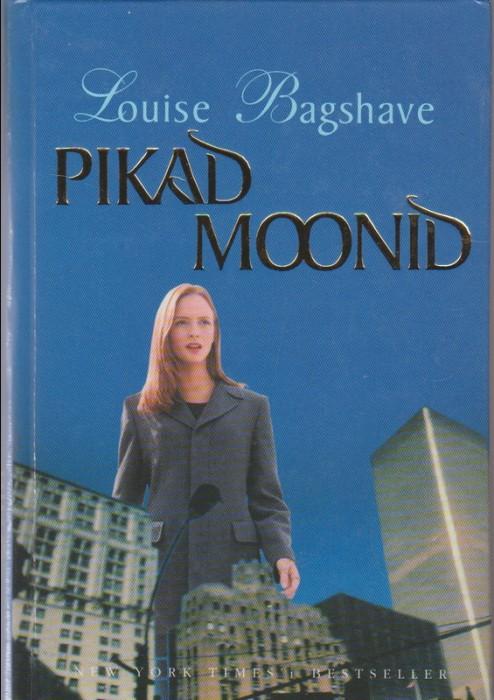Pikad moonid : [romaan] - Louise Bagshawe - Antikvariaat